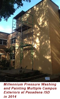 Millennium Pressure Washing  and Painting Multiple Campus  Exteriors at Pasadena ISD  in 2014