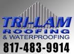 Tri-Lam Roofing & Waterproofing, Inc.